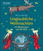 Cover-Bild zu Unglaubliche Weihnachten von Berbig, Renus