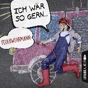 Cover-Bild zu eBook Ich wär so gern Feuerwehrmann (Ungekürzt)