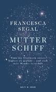 Cover-Bild zu Segal, Francesca: Mutter Schiff