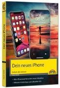 Cover-Bild zu iPhone - Einfach alles können - Die Anleitung zu allen neuen iPhones. Aktuell zu iOS - Für Einsteiger und Fortgeschrittene