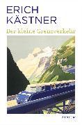 Cover-Bild zu Der kleine Grenzverkehr (eBook) von Kästner, Erich