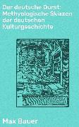 Cover-Bild zu Der deutsche Durst: Methyologische Skizzen der deutschen Kulturgeschichte (eBook) von Bauer, Max
