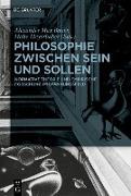 Cover-Bild zu Philosophie zwischen Sein und Sollen (eBook) von Meyerhuber, Malte (Hrsg.)