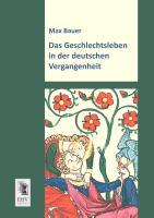Cover-Bild zu Das Geschlechtsleben in der deutschen Vergangenheit von Bauer, Max