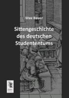 Cover-Bild zu Sittengeschichte des deutschen Studententums von Bauer, Max