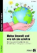 Cover-Bild zu Meine Umwelt und wie ich sie schütze von Hohmann, Karin