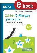 Cover-Bild zu Zahlen und Mengen spielerisch - Klasse 1/2 (eBook) von Ganser