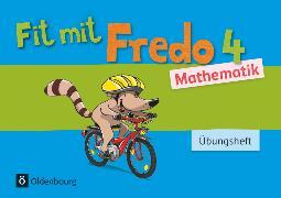 Cover-Bild zu Fredo - Mathematik, Zu Ausgabe A - 2015 und Ausgabe B, 4. Schuljahr, Übungsheft - Fit mit Fredo 4 von Franzen-Stephan, Nicole