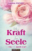 Cover-Bild zu Die Kraft der Seele (eBook) von Fischer, Hanna