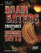 Cover-Bild zu Brain Eaters: Creatures with Zombelike Diets von Klepeis, Alicia Z.