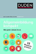 Cover-Bild zu Duden - Allgemeinbildung kompakt von Dudenredaktion (Hrsg.)