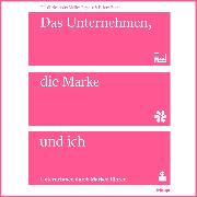 Cover-Bild zu Das Unternehmen, die Marke und ich (Audio Download) von Butz, Heiner