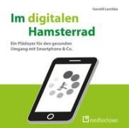 Cover-Bild zu Im digitalen Hamsterrad von Gerald, Lembke