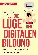 Cover-Bild zu Die Lüge der digitalen Bildung von Lembke, Gerald