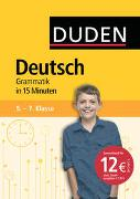 Cover-Bild zu Deutsch in 15 Minuten - Grammatik 5.-7. Klasse von Dudenredaktion