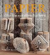 Cover-Bild zu Papier-Objekte aus alten Büchern von Brüggemann, Anka