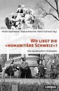 Cover-Bild zu Wo liegt die Humanitäre Schweiz? von Baumeister, Miriam (Hrsg.)