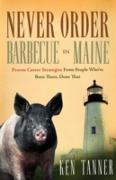 Cover-Bild zu Never Order Barbecue in Maine (eBook) von Tanner, Ken