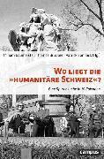 Cover-Bild zu Wo liegt die Humanitäre Schweiz? (eBook) von Tanner, Jakob (Beitr.)