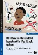Cover-Bild zu Kindern im Unterricht konstruktiv Feedback geben von Frieß, Anne