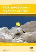 Cover-Bild zu Resiliente Lehrer - resiliente Schüler von Günther, Burkhard
