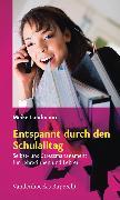 Cover-Bild zu Entspannt durch den Schulalltag (eBook) von Landmann, Meike