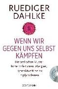 Cover-Bild zu Wenn wir gegen uns selbst kämpfen von Dahlke, Ruediger