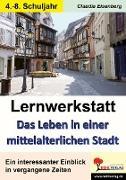 Cover-Bild zu Lernwerkstatt Das Leben in einer mittelalterlichen Stadt