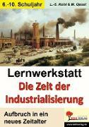 Cover-Bild zu Lernwerkstatt - Die Zeit der Industrialisierung