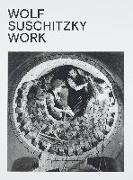 Cover-Bild zu Wolf Suschitzky. Work von Kaindl, Kurt
