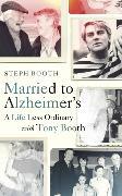 Cover-Bild zu Married to Alzheimer's von Booth, Steph