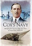 Cover-Bild zu Cox's Navy: Salvaging the German High Seas Fleet at Scapa Flow 1924-1931 von Booth, Tony