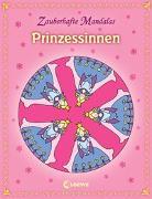 Cover-Bild zu Zauberhafte Mandalas - Prinzessinnen von Loewe Kreativ (Hrsg.)