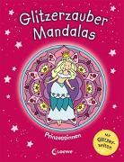 Cover-Bild zu Glitzerzauber-Mandalas - Prinzessinnen von Loewe Kreativ (Hrsg.)