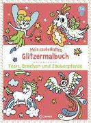 Cover-Bild zu Mein zauberhaftes Glitzermalbuch - Feen, Drachen und Zauberpferde von Loewe Kreativ (Hrsg.)