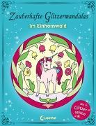 Cover-Bild zu Zauberhafte Glitzermandalas: Im Einhornwald von Loewe Kreativ (Hrsg.)