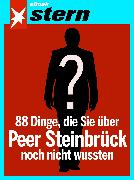 Cover-Bild zu 88 Dinge, die Sie über Peer Steinbrück noch nicht wussten (stern eBook Single) (eBook) von Hoffmann, Andreas