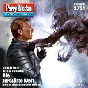 Cover-Bild zu Perry Rhodan 2754: Die zerstörte Welt (Audio Download) von Montillon, Christian