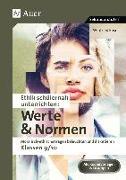Cover-Bild zu Ethik schülernah unterrichten: Werte und Normen von Röser, Winfried