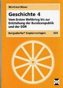 Cover-Bild zu Geschichte 4. Vom Ersten Weltkrieg bis zur Entstehung der Bundesrepublik und der DDR von Röser, Winfried