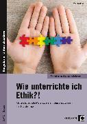 Cover-Bild zu Wie unterrichte ich Ethik?! von Röser, Winfried