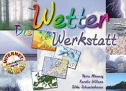 Cover-Bild zu Werkstatt Naturwissenschaften: Die Wetter-Werkstatt von Mönning, Petra