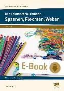 Cover-Bild zu Der Feinmotorik-Trainer: Spannen, Flechten, Weben (eBook) von Mönning, Petra
