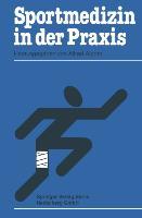 Cover-Bild zu Sportmedizin in der Praxis von Aigner, Alfred (Hrsg.)