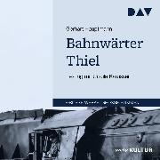 Cover-Bild zu Bahnwärter Thiel (Audio Download) von Hauptmann, Gerhart