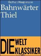 Cover-Bild zu Bahnwärter Thiel (eBook) von Hauptmann, Gerhart