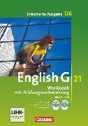 Cover-Bild zu English G 21, Erweiterte Ausgabe D, Band 6: 10. Schuljahr, Workbook mit e-Workbook und CD-Extra - Lehrerfassung von Seidl, Jennifer