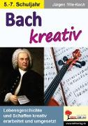 Cover-Bild zu Bach kreativ (eBook) von Tille-Koch, Jürgen