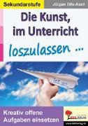 Cover-Bild zu Die Kunst, im Unterricht loszulassen (eBook) von Tille-Koch, Jürgen