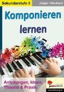 Cover-Bild zu Komponieren lernen (eBook) von Tille-Koch, Jürgen